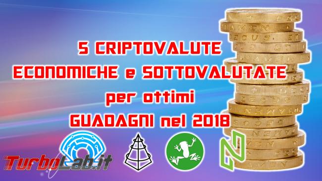 5 criptovalute economiche sottovalutate grandi guadagni 2018 (video guida, alternative Bitcoin) - migliori criptovalute sottovalutate spotlight