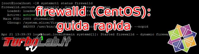 Aprire porte firewall Linux CentOS - guida rapida firewalld - centos firewalld spotlight
