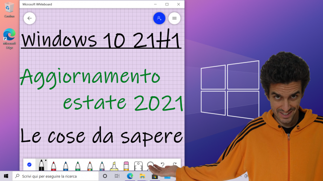 Aspettando Windows 10 21H1: guida completa novità Aggiornamento Maggio 2021 (video) - Cosa c'è di nuovo in Windows 10 21H1 tutte le novità su funzioni e upgrade spotlight