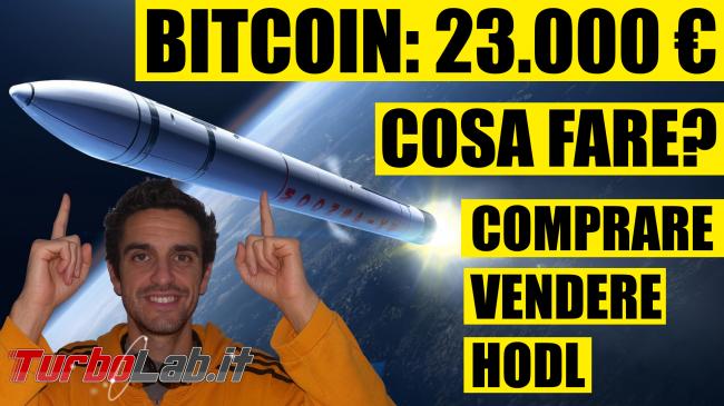 Bitcoin 23.000 €, cosa fare? Comprare, vendere hodl? - bitcoin cosa fare comprare vendere hodl