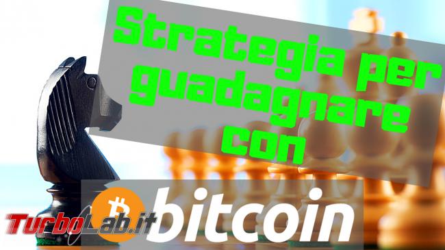 Bitcoin: strategia guadagnare calo oggi (video) - Strategia perguadagnare con