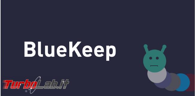 BlueKeep: si teme altro attacco stile WannaCry