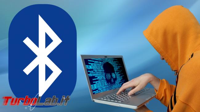 Bluetooth pericolo: arriva KNOB, attacco sfrutta vulnerabilità critica - bluetooth hacking spotlight