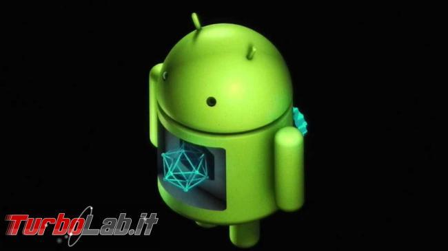Come aggiornare subito smartphone Android se produttore ha rilasciato aggiornamento solo altri Paesi: guida VPN Trick - aggiornamenti-Android
