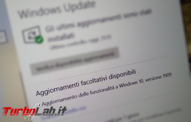 Come aggiornare subito Windows 10 1909 (Novembre 2019), quando non si trova Windows Update - windows 10 aggiornamento delle funzionalità disponibile