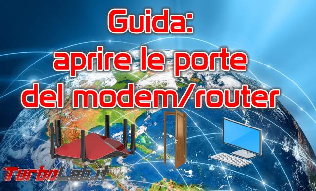 Come aprire porte router/modem: guida definitiva port forwarding (inoltro porte) - guida aprire le porte del router modem spotlight