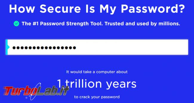 Come creare buona password controllare quanto è robusta