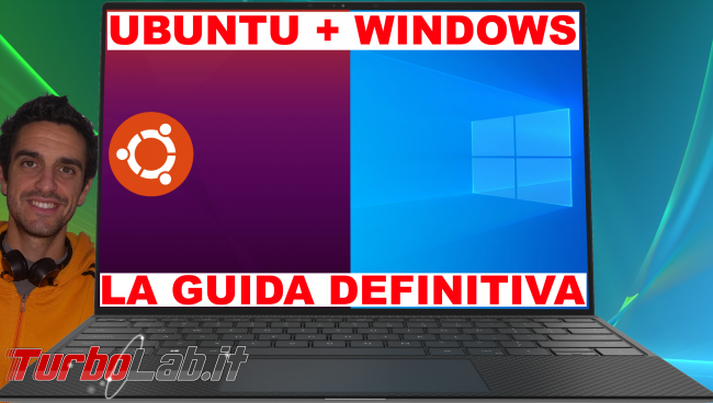 Come installare Ubuntu 20.04 fianco Windows 10: Guida Definitiva dual boot (video) - windows ubuntu guida definitiva spotlight