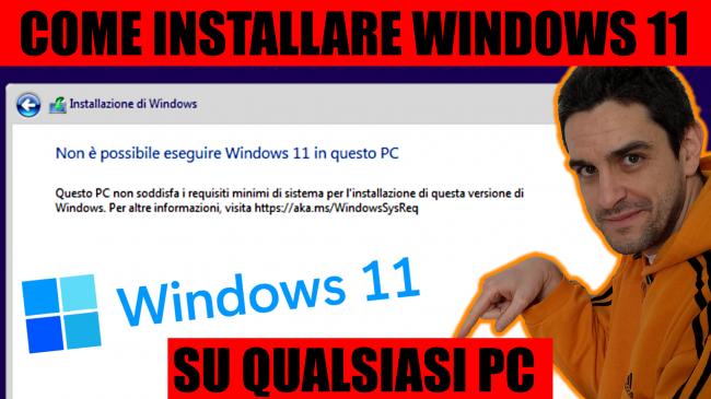 Come installare Windows 11 zero vecchio PC non-compatibile risolvere errore Non è possibile eseguire Windows 11 questo PC (video) - windows 11 su qualsiasi pc spotlight