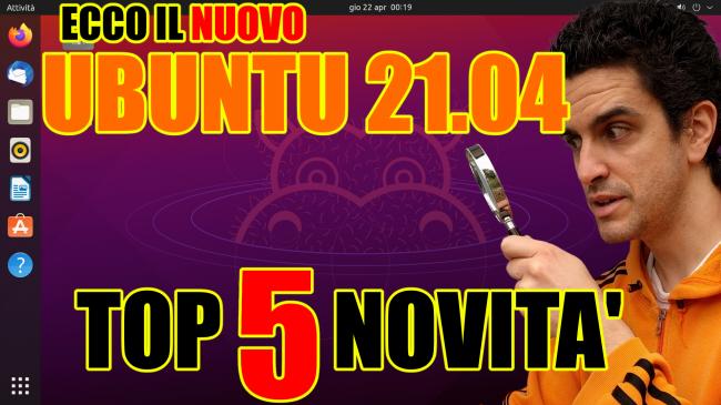 Cosa c'è nuovo Ubuntu 21.04? Guida top 5+ novità (video) - recensione ubuntu 21.04 spotlight