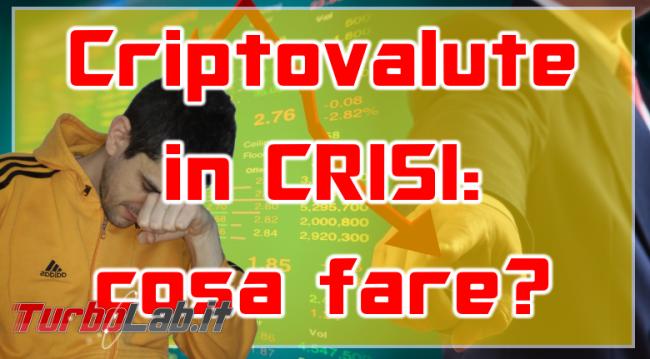 Crollo Bitcoin: come superare crisi criptovalute senza farsi prendere panico (video) - criptovalute in crisi spotlight