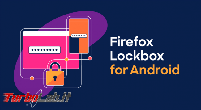 Firefox Lockbox porta password PC Android - Annotazione 2019-03-27 185128