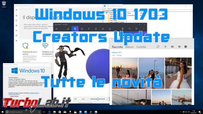 Grande Guida Windows 10 1703 (Creators Update / Redstone 2): tutte novità dettagli aggiornamento automatico