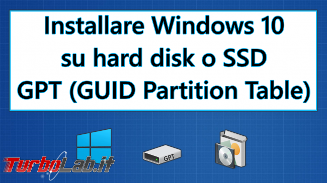 [guida] Come installare Windows 10 hard disk SSD GPT GUID Partition Table - installare windows 10 GPT spotlight