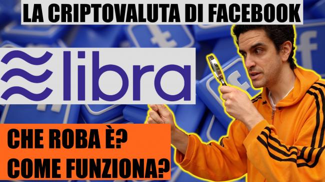 Guida Libra, criptovaluta Facebook: cosa è, come funziona (video-spiegazione facile)
