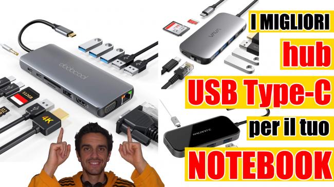Guida migliori hub USB Type-C 2021: come collegare chiavette, dischi, schermi mouse PC portatile senza porte USB classiche (video) - spotlight hub USB Type-C