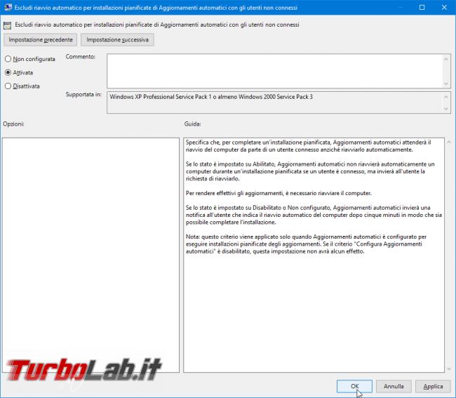 Guida Windows 10: come impedire riavvio automatico installazione aggiornamenti - gpedit Escludi riavvio automatico per installazioni pianificate di Aggiornamenti automatici con gli utenti non connessi