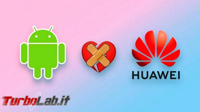 Huawei-USA: concessa proroga ban commerciale - android huawei band-aid