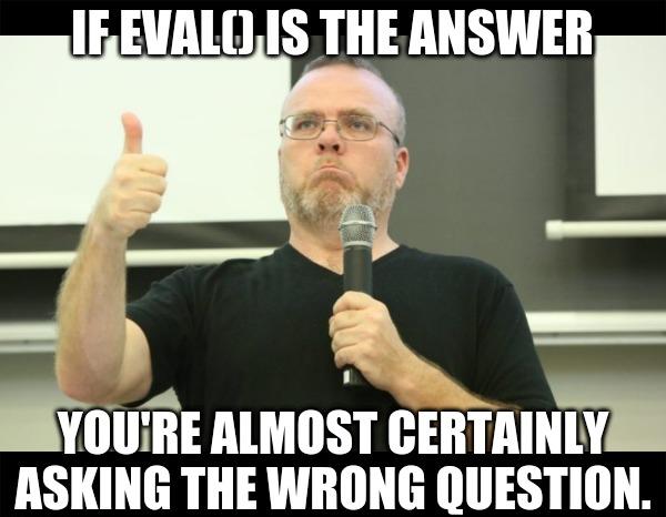 Humour meme informatici, programmatori smanettoni - if eval is the answer