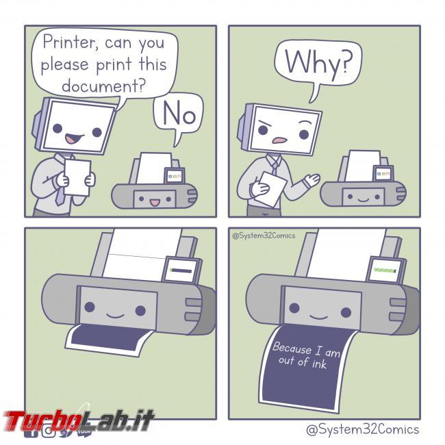 Humour meme informatici, programmatori smanettoni - printer out of ink