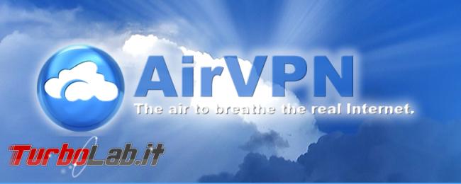 Internet/BitTorrent anonimo: Grande Guida VPN