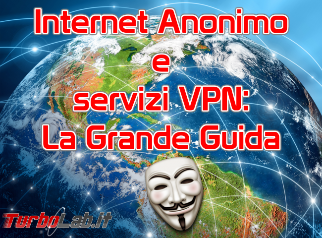 Internet/BitTorrent anonimo: Grande Guida VPN - guida vpn spotlight