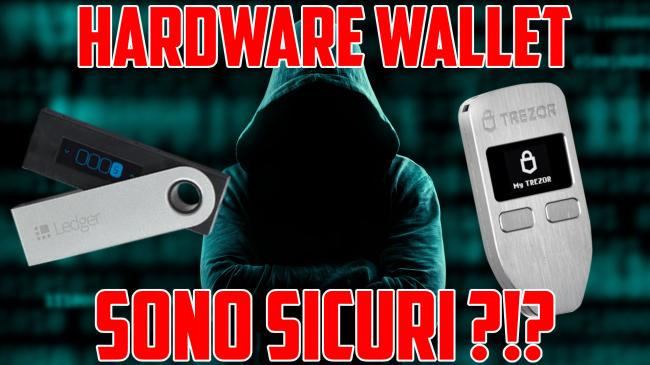 Ledger Trezor sono sicuri? Posso fidarmi wallet hardware Bitcoin criptovalute? (video) - hardware wallet spotlight