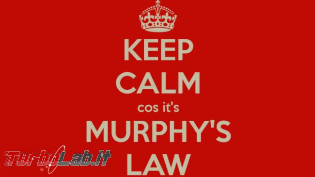 Leggi Murphy informatica: quando imprevisto è dietro angolo! - Parte 1: Hardware