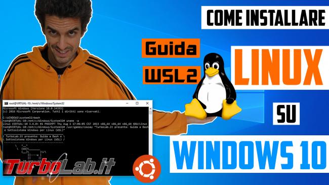 Linux Windows 10: Grande Guida WSL2. Come installare Sottosistema Windows Linux (WSL), eseguire programmi, accedere file (video) - guida Sottosistema Windows per Linux WSL spotlight