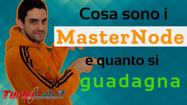 MasterNode come funziona: cosa sono MasterNode, quanto come guadagnare (video) - masternode spotlight