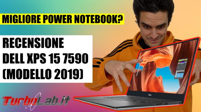 migliore notebook alte prestazioni programmare montare video: recensione Dell XPS 15 7590 (modello 2019) - recensione notebook dell spotlight