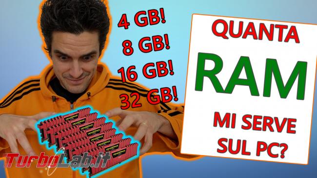 Quanta memoria RAM serve PC / notebook Windows 10? Bastano 4 GB, 8 GB, 16 GB oppure 32 GB? (video) - spotlight quanta ram sul pc