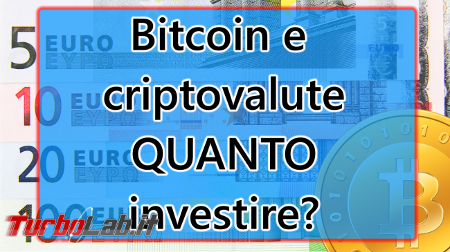 Quanto investire Bitcoin? 100 €, 500 €, 1.000 €? (video) - quanto investire in criptovalute spotlight