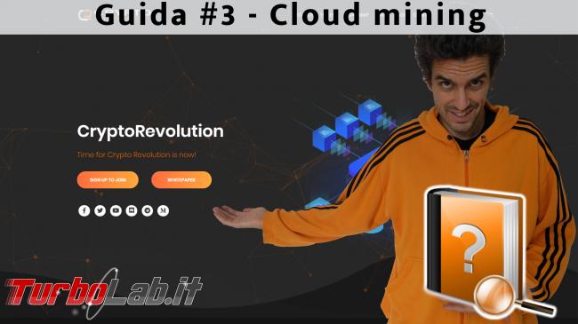 Questa settimana TLI (01 dicembre 2018) - spotlight CryptoRevolutiontime guida 3 cloud mining
