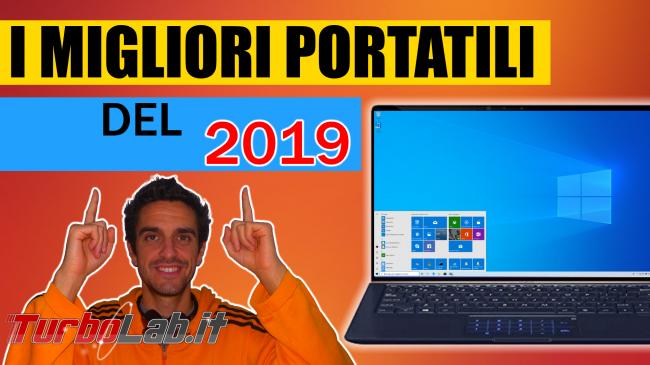Questa settimana TLI (05 settembre 2020) - migliori notebook portatili 2019 spotlight