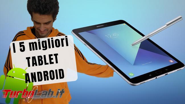 Questa settimana TLI (22 dicembre 2018) - spotlight migliori tablet
