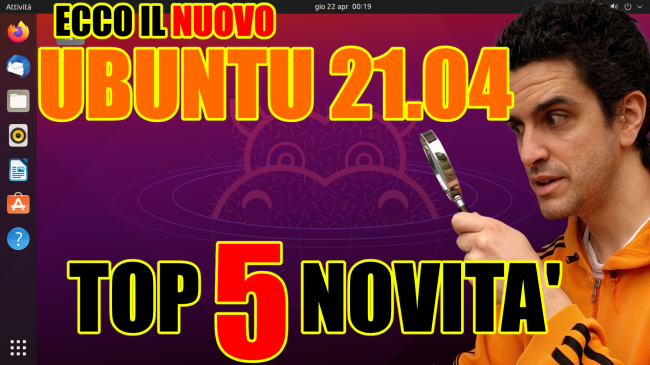Questa settimana TLI (24 aprile 2021) - recensione ubuntu 21.04 spotlight