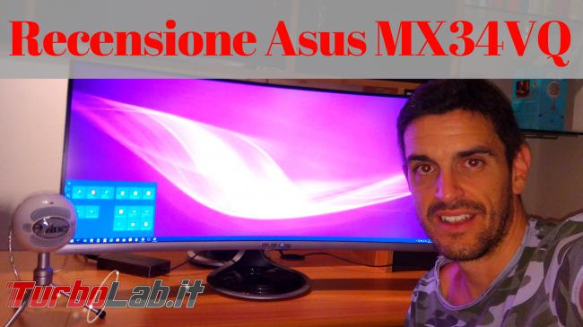 """Recensione Asus MX34VQ: mi sono innamorato questo monitor / display 34 pollici ultrawide """"quasi-4K"""" (video) - Recensione Asus MX34VQ"""