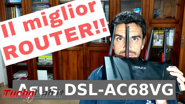 Recensione modem/router Asus DSL-AC68VG: massima potenza fascia alta (video) - Il miglior ROUTERdi sempre