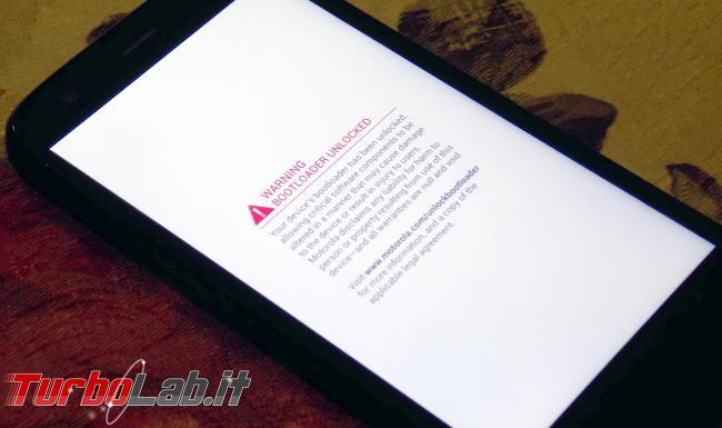 Sbloccare bootloader Android (bootloader unlock): guida facile italiano (Motorola, HTC, LG, Samsung, OnePlus, Huawei, Honor, Lenovo) - moto g bootloader sbloccato unlock