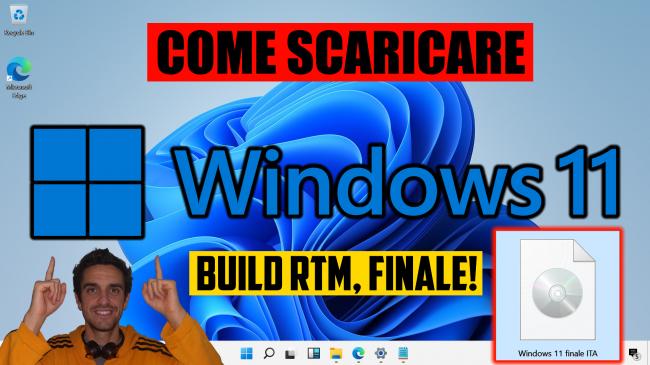 Scaricare Windows 11 DVD/ISO italiano: download diretto ufficiale (versione RTM finale) (video) - windows 11 come scaricare build rtm finale spotlight