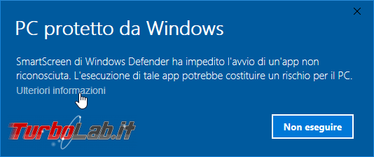 Significato errore SmartScreen Windows Defender ha impedito avvio 'app non riconosciuta (PC protetto Windows): è virus?