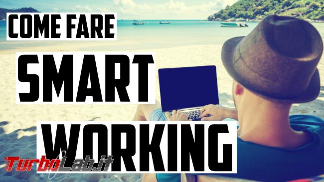 Smart working, guida pratica contro coronavirus (come fare 5 passi, video) - smart working spotlight