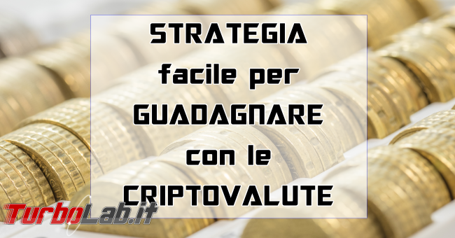 "Strategia guadagnare criptovalute Binance: video guida ordini limite ""dip buy"" Bitcoin Ethereum"