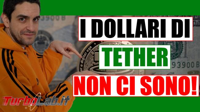Tether ammette: copertura USDT è solo parziale (video) - tether i dollari non ci sono spotlight