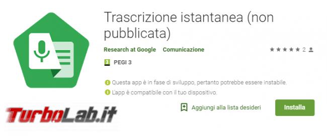Trascrizione istantanea Google, 'app cui non potrete più fare meno - Annotazione 2019-05-24 164712