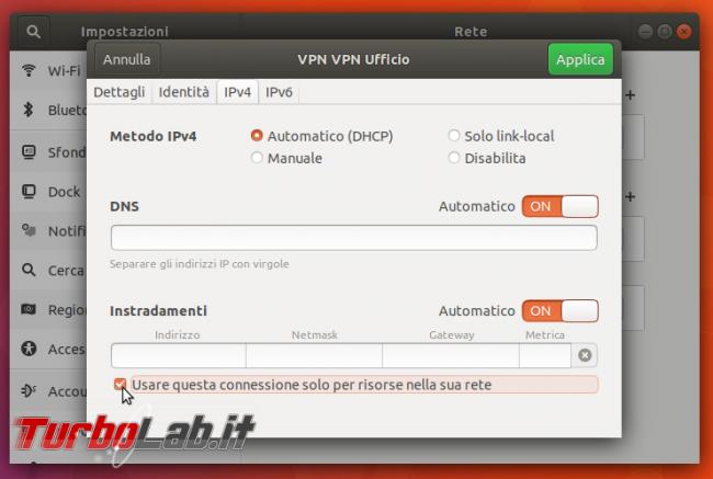 Ubuntu, VPN split tunnel: utilizzare connessione VPN accesso LAN remota, navigare Internet direttamente