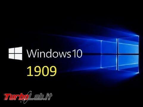 È ufficiale: arriva Windows 10 1909, Aggiornamento Novembre 2019