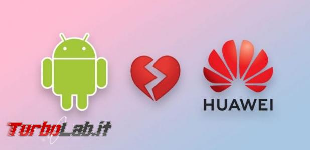 [Upd: video-spiegazione] Niente più Android Play Store smartphone Huawei? - Annotazione 2019-05-20 160052