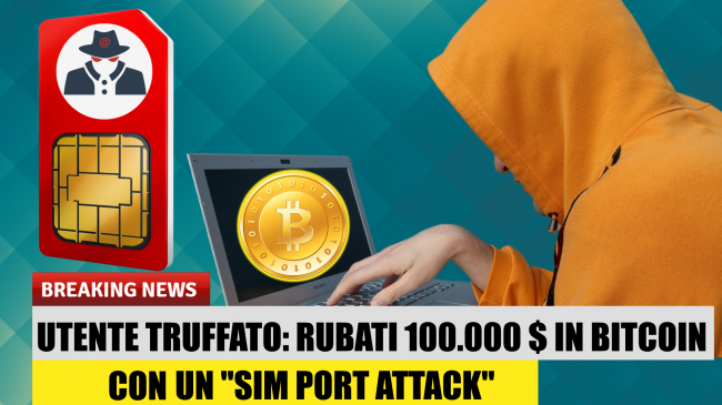 Utente derubato 100.000 $ tramite SIM port attack: cos'è, come difendersi (video) - sim port attack spotlight